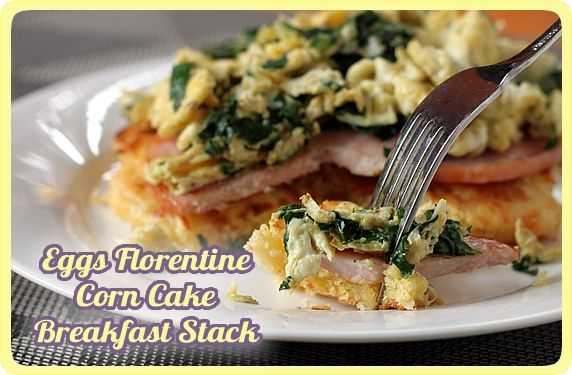 Corn Cake Breakfast Stack w. Eggs Florentine